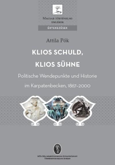 Pók Attila - Klios Schuld, Klios Sühne