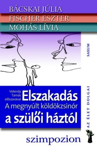 ELSZAKADÁS A SZÜLŐI HÁZTÓL - A MEGNYÚLT KÖLDÖKZSINÓR