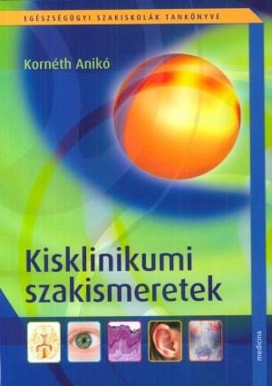 Korn�th Anik� - Kisklinikumi szakismeretek