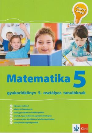 Tanja Koncan - L�rincz Anna (Szerk.) - Vilma Moderc - Rozalija Strojan - Jegyre megy! - Matematika 5
