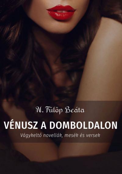 N. Fülöp Beáta - Vénusz a domboldalon
