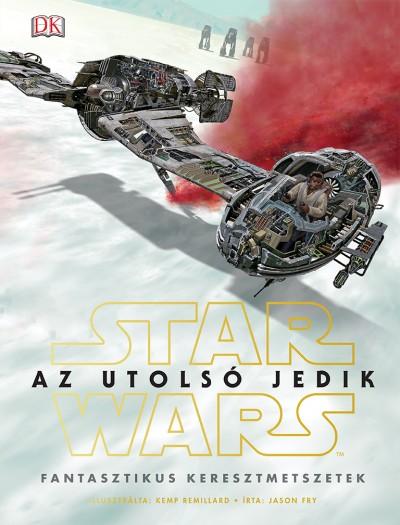 Jason Fry - Star Wars - Az utolsó jedik - Fantasztikus keresztmetszetek