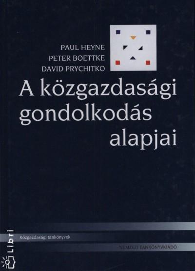 Peter Boettke - Paul Heyne - David Prychitko - A közgazdasági gondolkodás alapjai