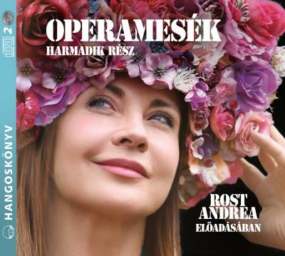 Rost Andrea - Operamesék III. rész - Hangoskönyv