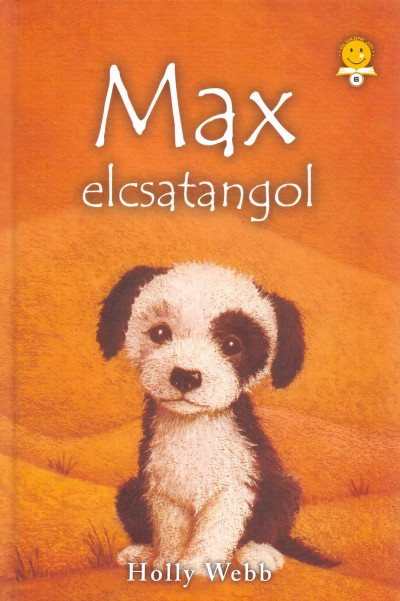 WEBB, HOLLY - MAX ELCSATANGOL