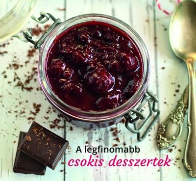 Baloghné Kele Judit - A legfinomabb csokis desszertek