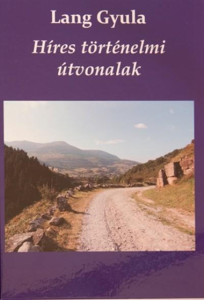 Lang Gyula - Híres történelmi útvonalak