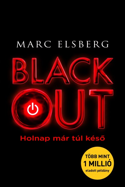 Marc Elsberg - Blackout - Holnap már túl késő