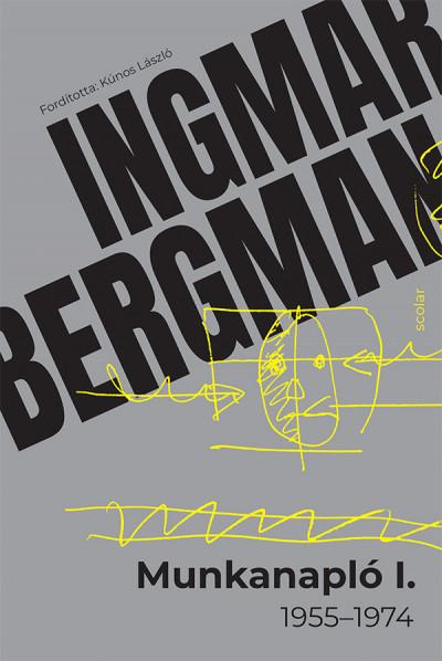 Ingmar Bergman - Munkanapló I.
