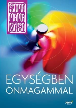 Soma Mamag�sa - Egys�gben �nmagammal