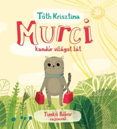 Tóth Krisztina - Murci kandúr világot lát