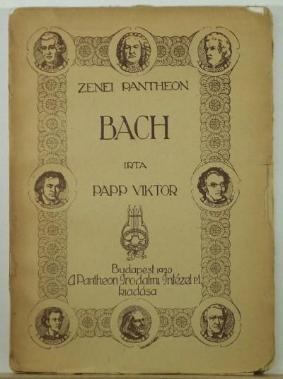 Papp Viktor - Bach János Sebestyén élete és művei