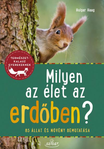 Holger Haag - Milyen az élet az erdőben?