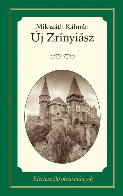 Mikszáth Kálmán - Új Zrínyiász