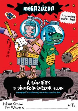 Nikalas Catlow - Tim Wesson - Megaz�zda - A r�maiak a dinoszauruszok ellen