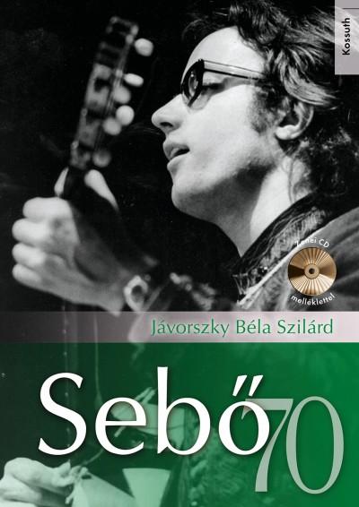 Jávorszky Béla Szilárd - Sebő 70 - CD-melléklettel