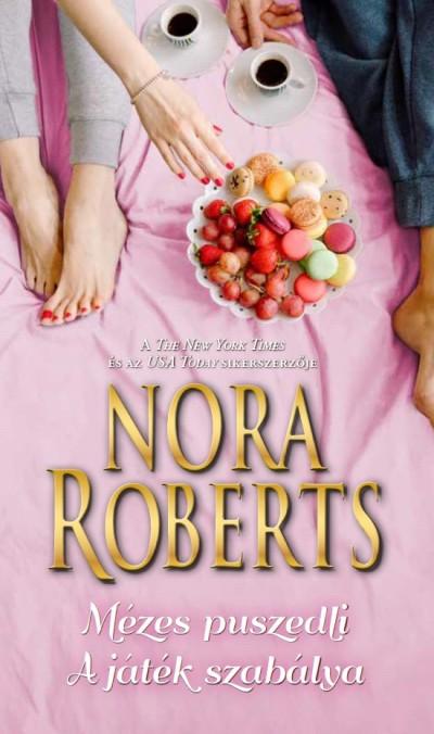 Nora Roberts - Mézes puszedli / A játék szabálya
