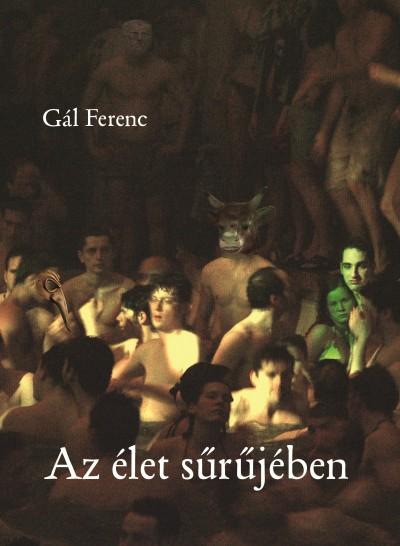 Gál Ferenc - Az élet sűrűjében