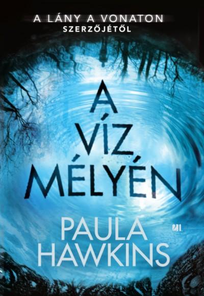 Paula Hawkins - A víz mélyén