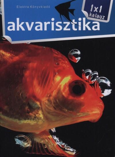 Bernáth István - Akvarisztika - 1x1