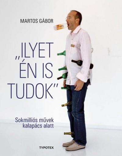 Martos Gábor - Ilyet én is tudok