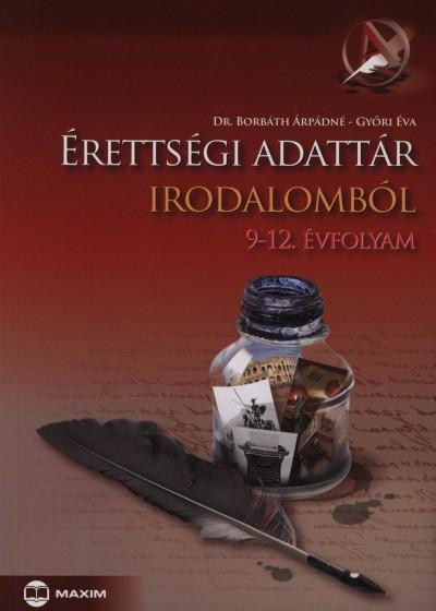 Dr. Borbáth Árpádné - Győri Éva - Érettségi adattár irodalomból - 9-12. évfolyam