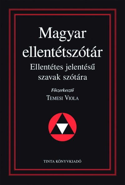 Temesi Viola  (Szerk.) - Magyar ellentétszótár