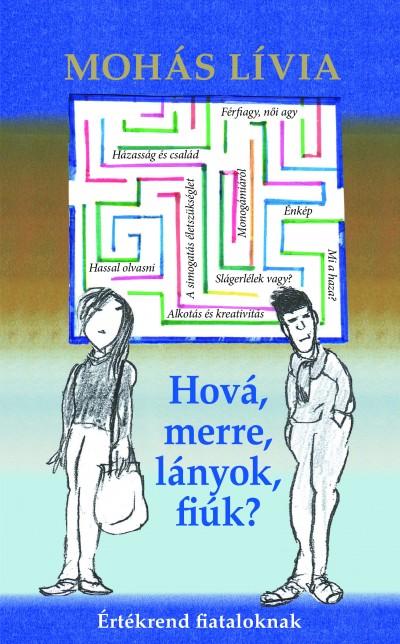 Mohás Lívia - Hová, merre, lányok, fiúk?