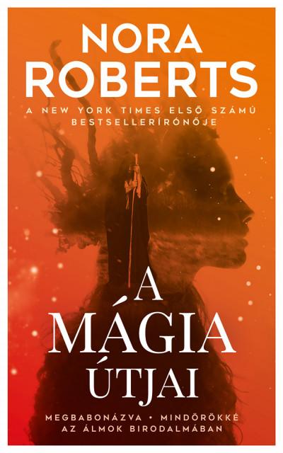 Nora Roberts - A mágia útjai