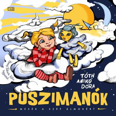 Tóth Anikó Dóra - Puszimanók