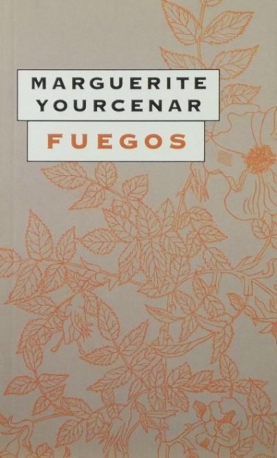 Marguerite Yourcenar - Fuegos