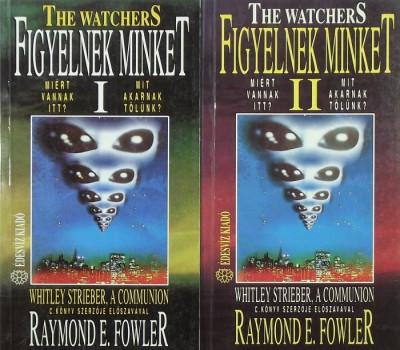 Raymond E. Fowler - Figyelnek minket I-II.