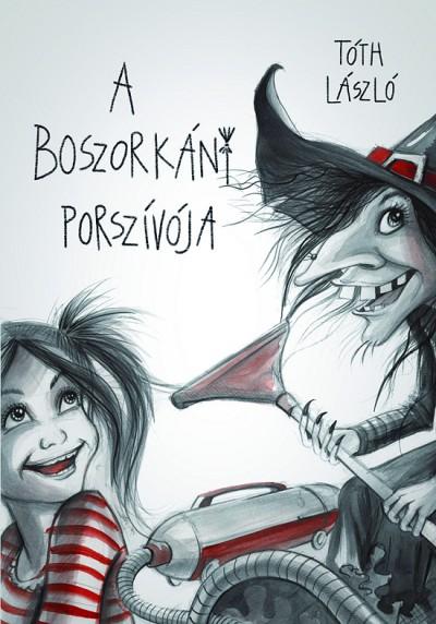 Tóth László - A boszorkány porszívója