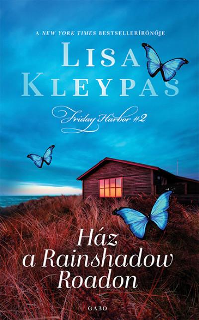 Lisa Kleypas - Ház a Rainshadow Roadon