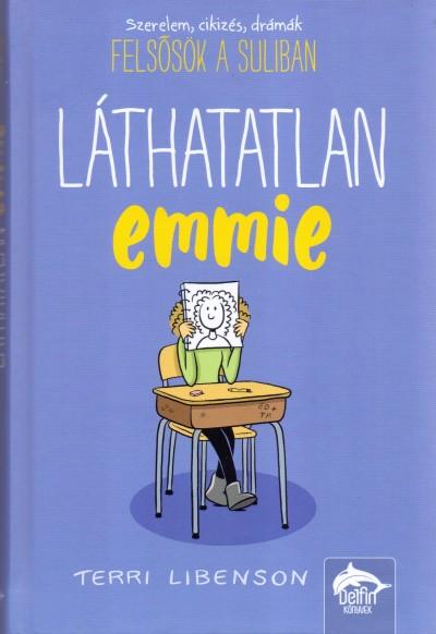 Terri Libenson - Láthatatlan Emmie