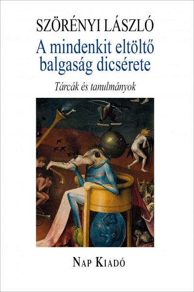 Szörényi László - A mindenkit eltöltő balgaság dicsérete