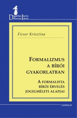 Ficsor Krisztina - Formalizmus a b�r�i gyakorlatban