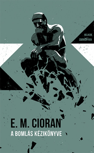 Émile Michel Cioran - A bomlás kézikönyve