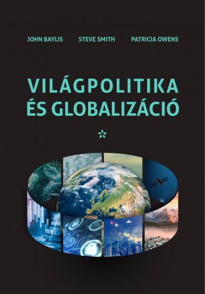 John Baylis - Patricia Owens - Steve Smith - Világpolitika és globalizáció I-II.