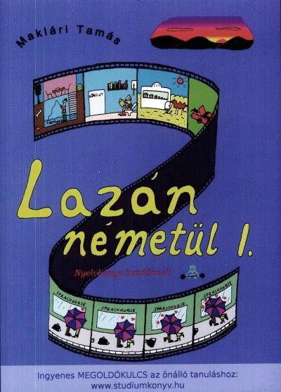 Makl�ri Tam�sn� (SZERK.) - Makl�ri Tam�s - Laz�n n�met�l I.
