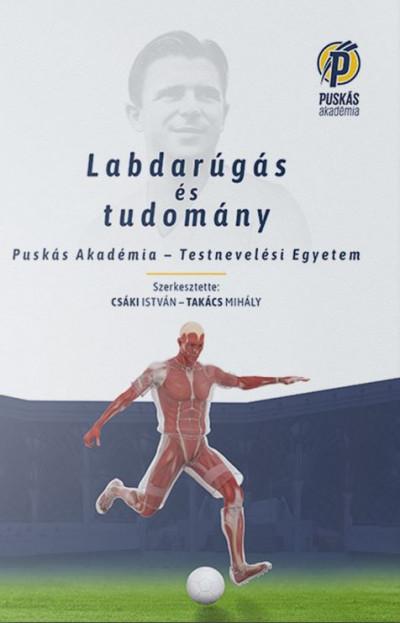 Csáki István  (Szerk.) - Takács Mihály  (Szerk.) - Labdarúgás és tudomány