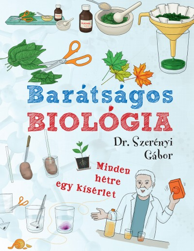 Dr. Szerényi Gábor - Barátságos biológia