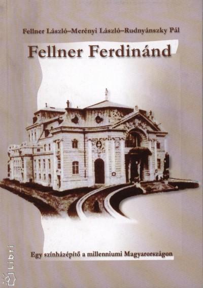Fellner László - Merényi László - Rudnyánszky Pál - Fellner Ferdinánd