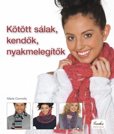 Marie Connolly - Kötött sálak, kendők, nyakmelegítők