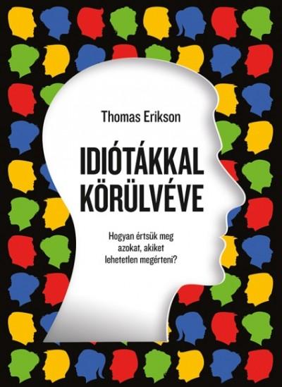 Thomas Erikson - Idiótákkal körülvéve