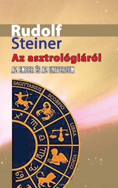 Rudolf Steiner - Az asztrológiáról - Az ember és az Univerzum