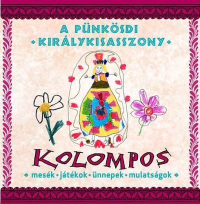 Kolompos - A Pünkösdi királykisasszony - CD