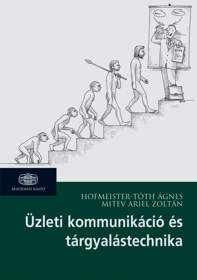 Hofmeister-Tóth Ágnes - Mitev Ariel Zoltán - Üzleti kommunikáció és tárgyalástechnika