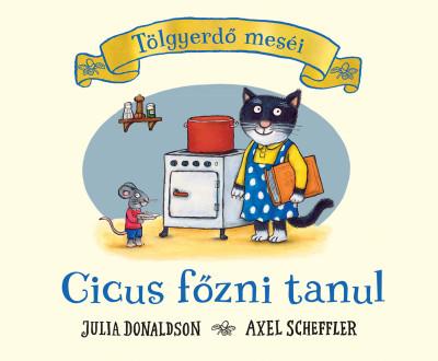 Julia Donaldson - Cicus főzni tanul