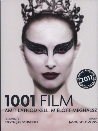Steven Jay Schneider  (Szerk.) - 1001 film amit látnod kell, mielőtt meghalsz